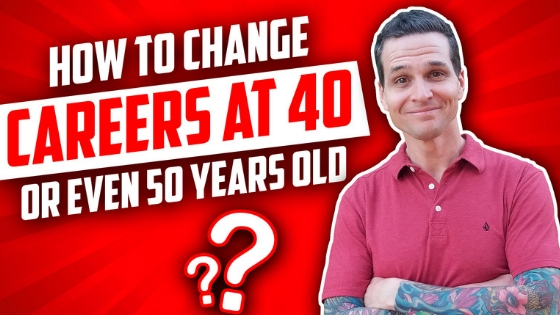 Career change at 40, how to change careers at 45, how to change careers at 50