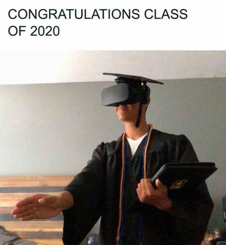 funny coronavirus meme, class of 2020 coronavirus meme, graduation coronavirus meme, virtual reality coronavirus meme